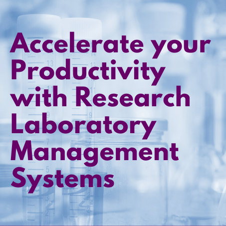 Accelerate your Productivity with Research Laboratory Management Systems