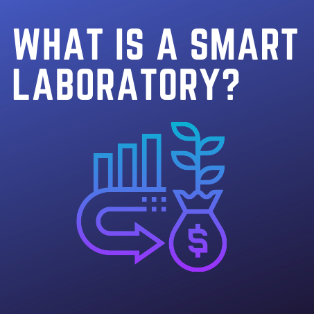 What is a Smart Laboratory?
