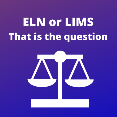 ELN or LIMS? That is the Question