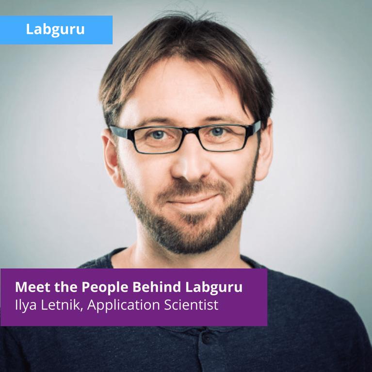 Meet the People Behind Labguru Research Software — Ilya Letnik, Application Scientist