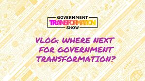Vlog: Where next for Government Transformation?
