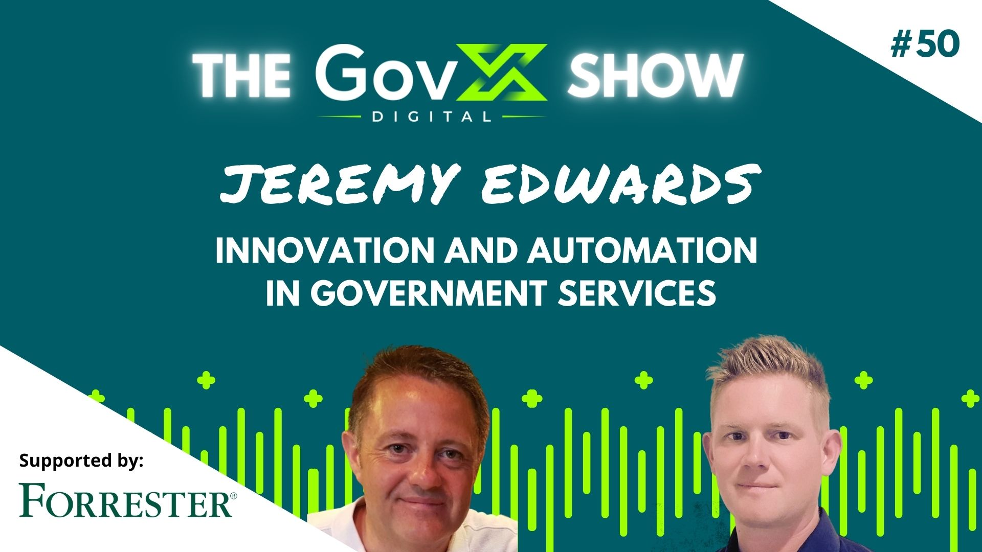 GovX Show #50: Innovation and Automation in Government Services - Jeremy Edwards, DWP Digital