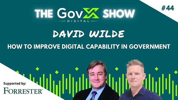 GovX Show #44 How to improve digital capability in government