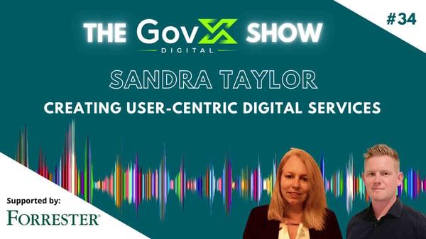 GovX Show #34 - Creating user-centric digital services - Sandra Taylor