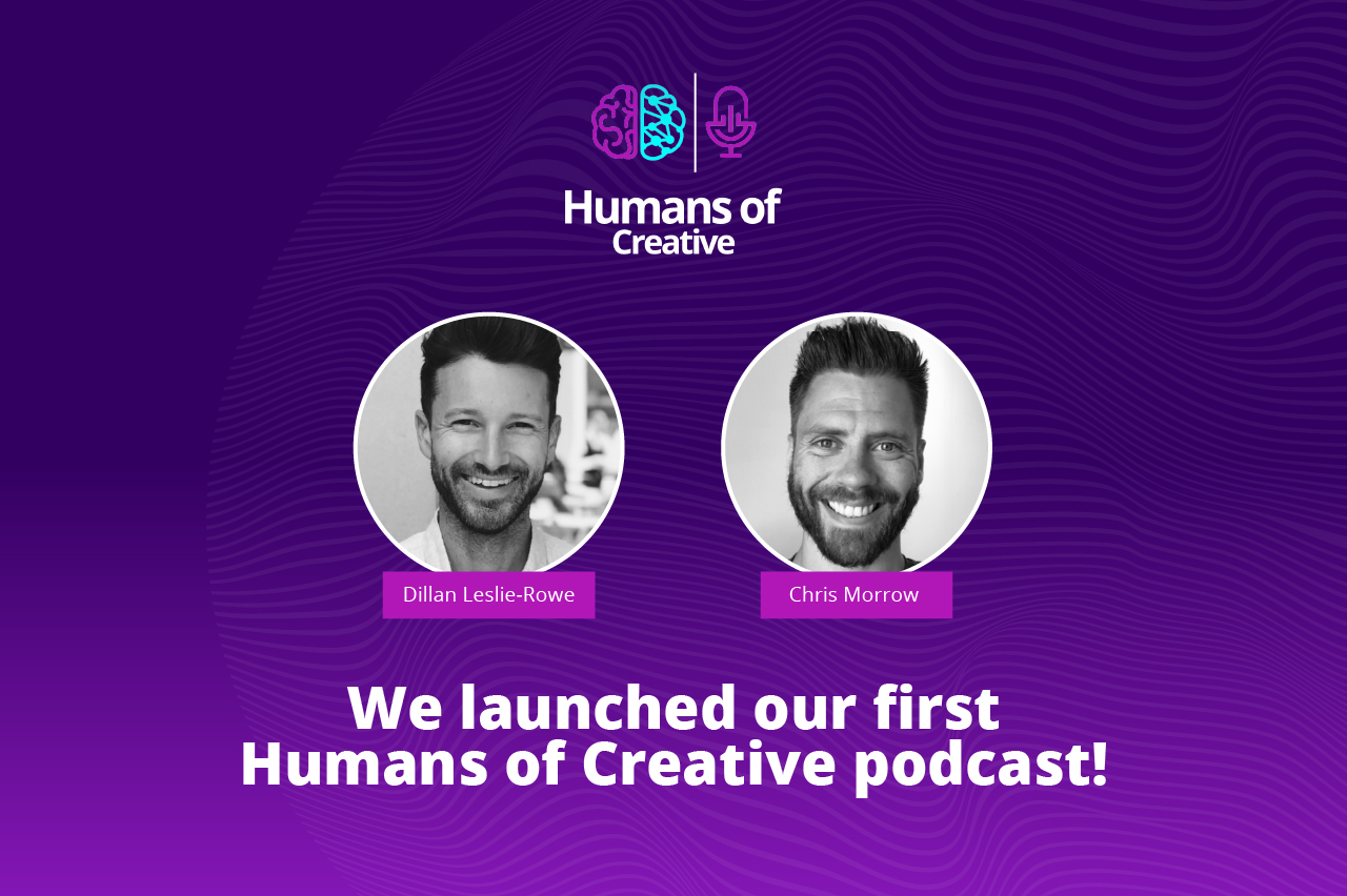 We're introducing our new podcast, Humans of Creative with Dillan Leslie-Rowe