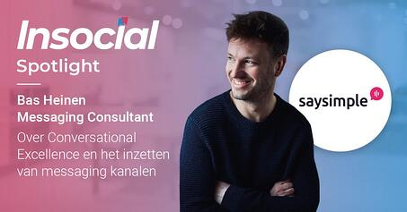 Bas Heinen over Conversational Excellence - Insocial x Saysimple