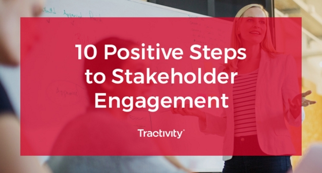 10 Positive Steps to Stakeholder Engagement