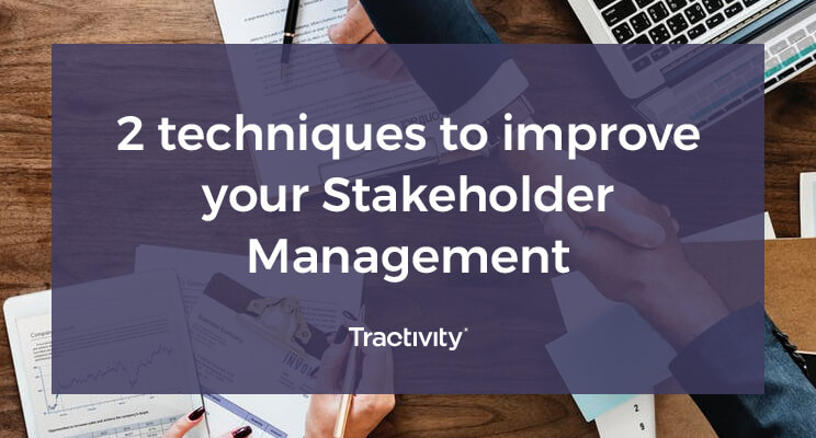 Two Techniques to Improve Your Stakeholder Management