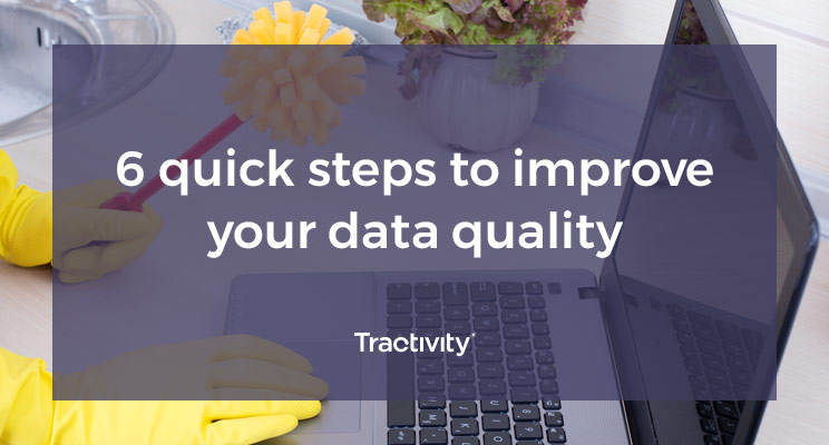 6 Quick Steps to Improve Your Data quality