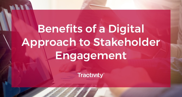 Stakeholder Engagement: The Benefits of a Digital Approach