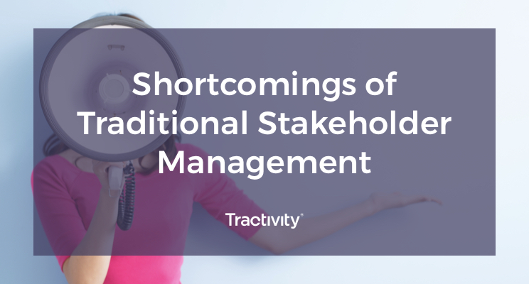 Shortcomings of Traditional Stakeholder Management