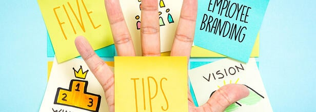 Five Employer Branding Tips for Recruitment and Retention