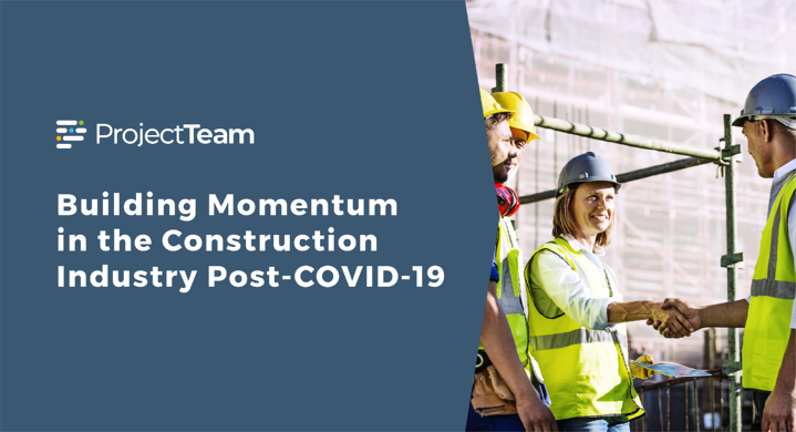 Building Momentum in the Construction Industry Post-COVID-19