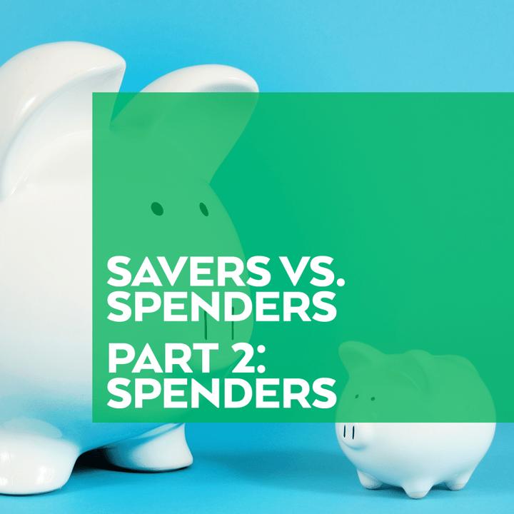 Savers vs Spenders