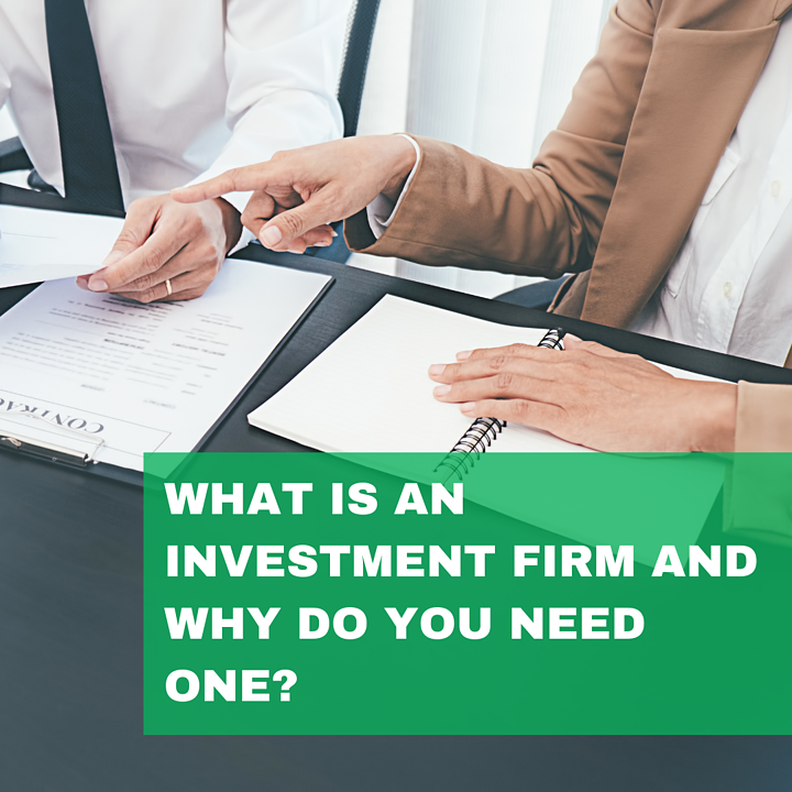 What Is an Investment Firm and Why Do You Need One?