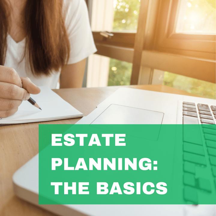 Estate Planning: The Basics