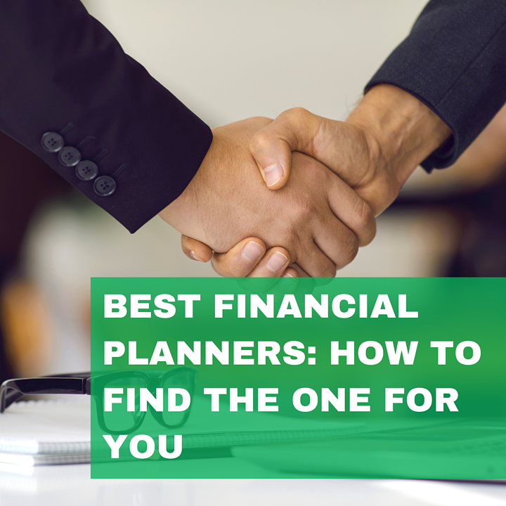 Best Financial Planners: How to Find the One for You