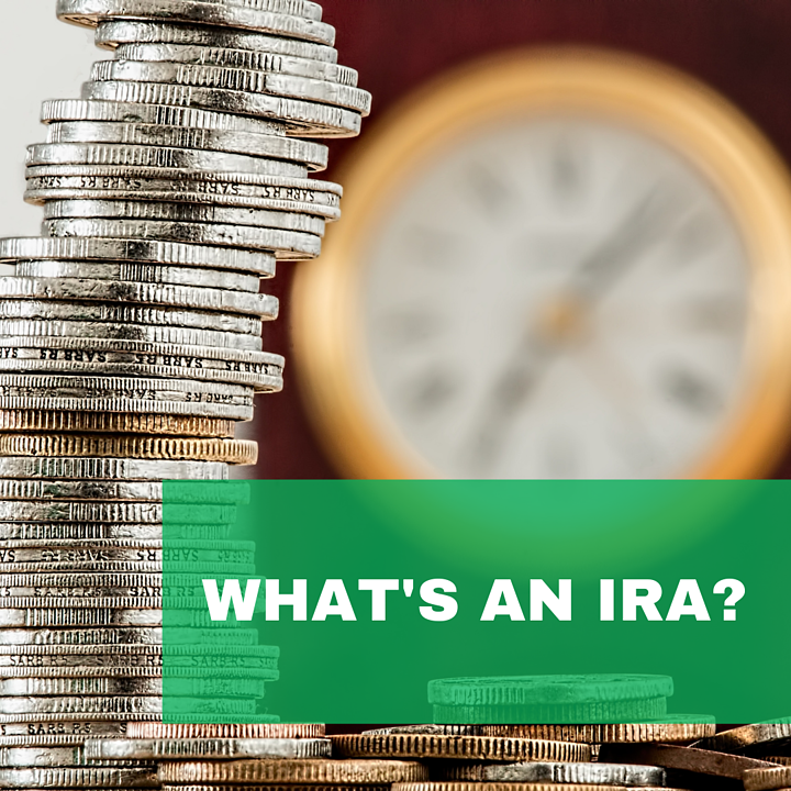What's an IRA?