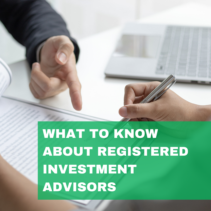 What to Know About Registered Investment Advisors