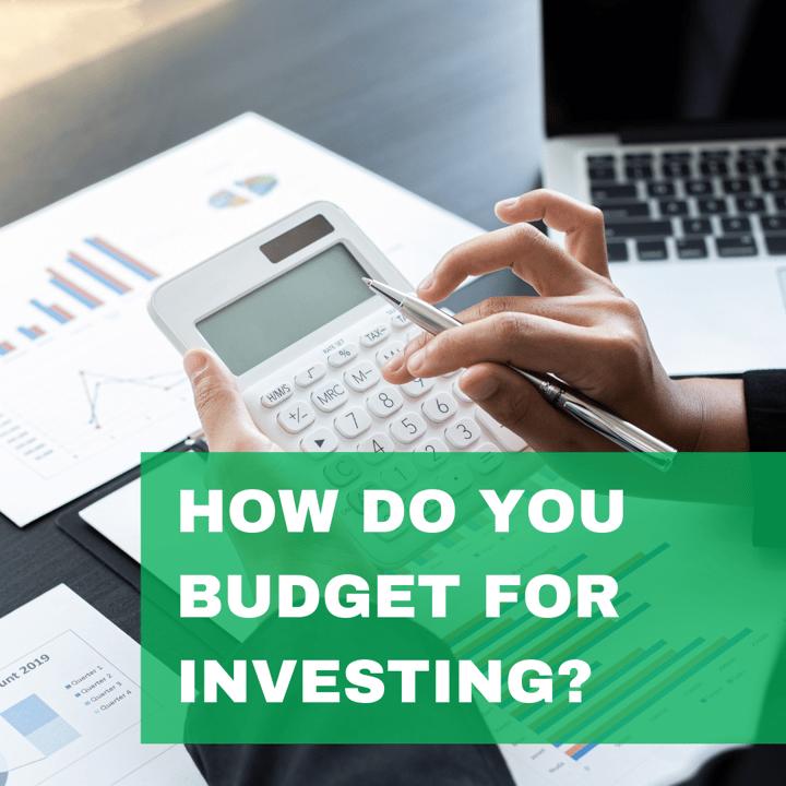 How Do You Budget For Investing?