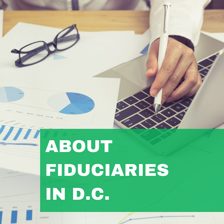 All About Fiduciaries in D.C