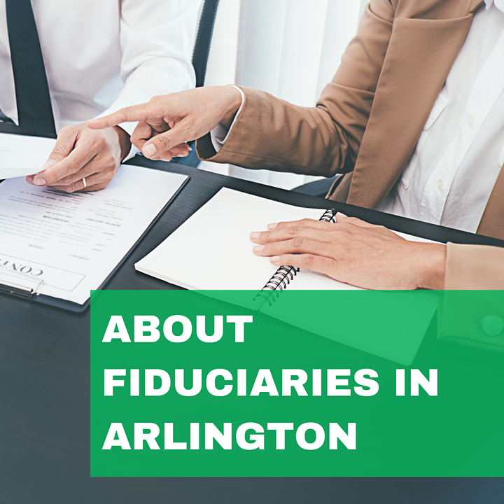 All About Fiduciaries in Arlington