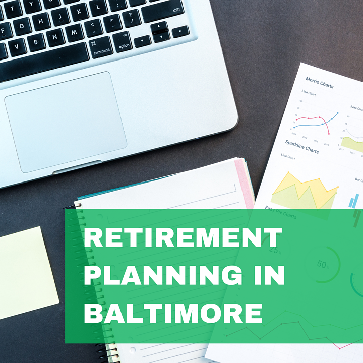 About Retirement Planning in Baltimore