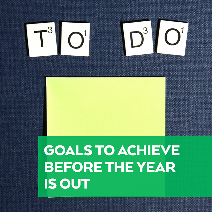 Goals to Achieve Before the Year is Out