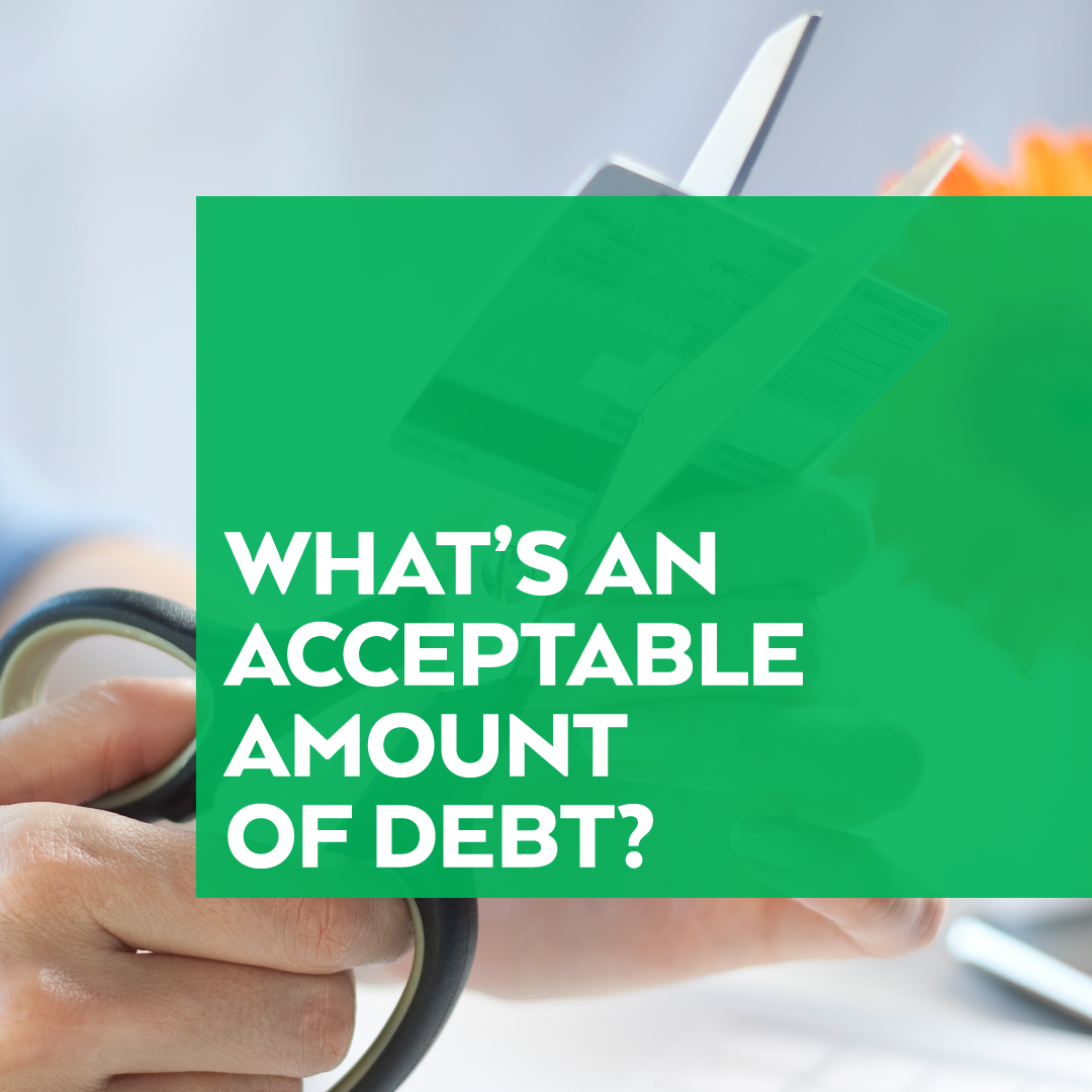 Whats Acceptable Amount Debt