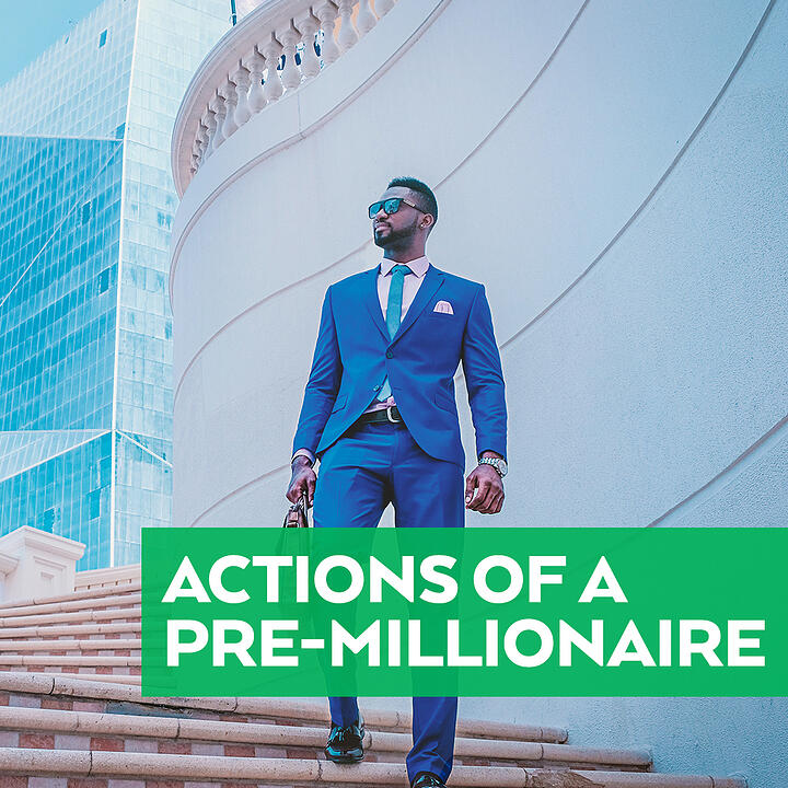 Actions Of A Pre-Millionaire