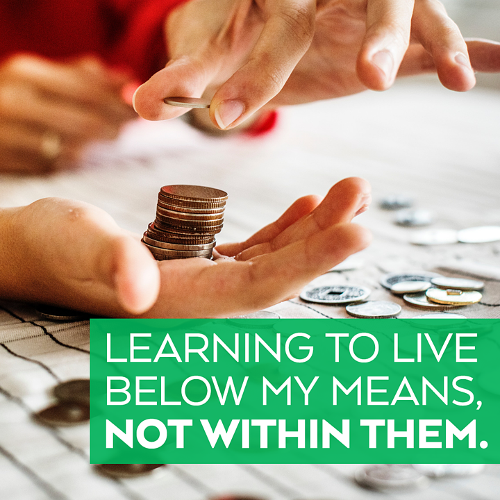 Learning Live Below My Means Not Within Them