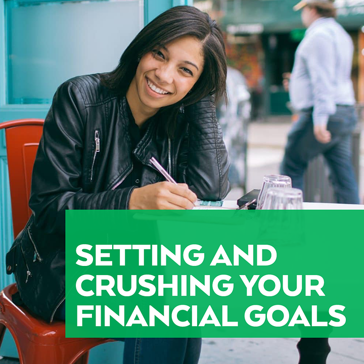 Setting And Crushing Your Financial Goals