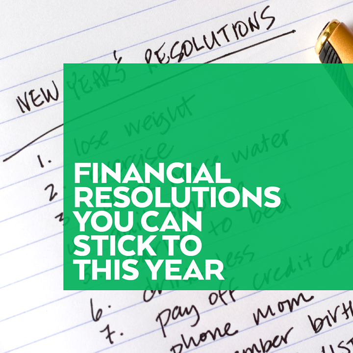 Financial Resolutions You Can Stick Year