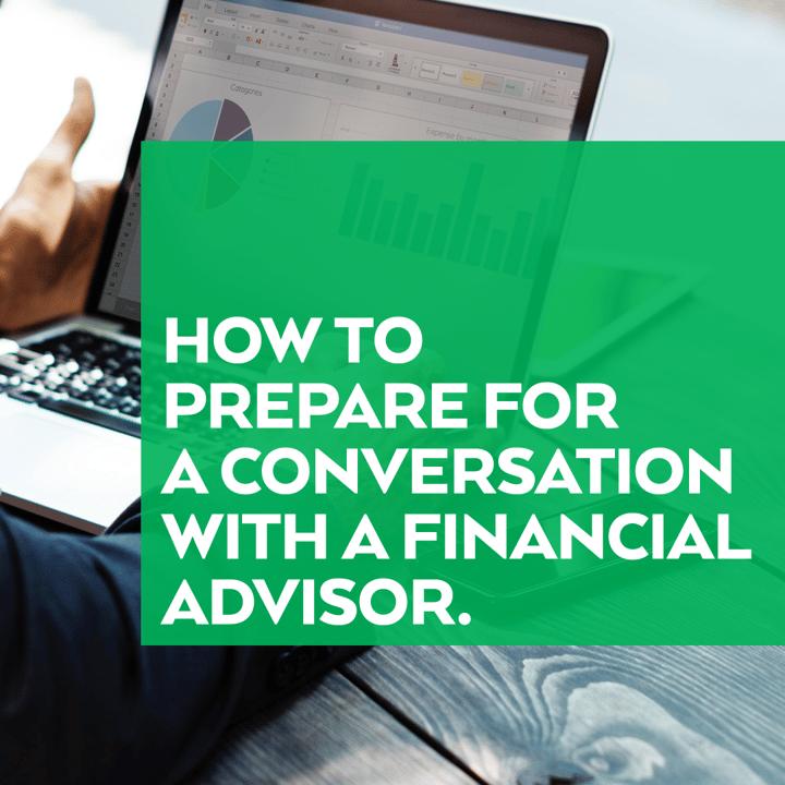 How Prepare Conversation Financial Advisor