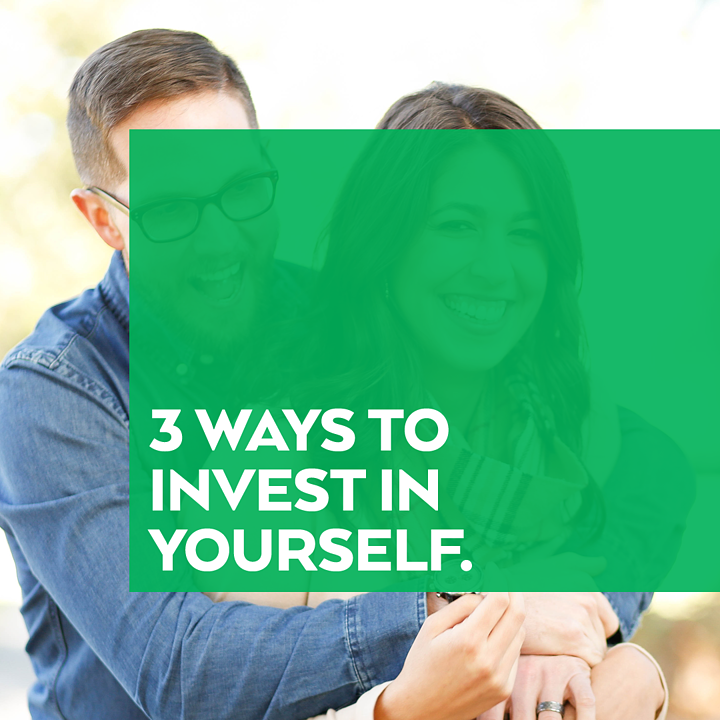 3 Ways Invest Yourself