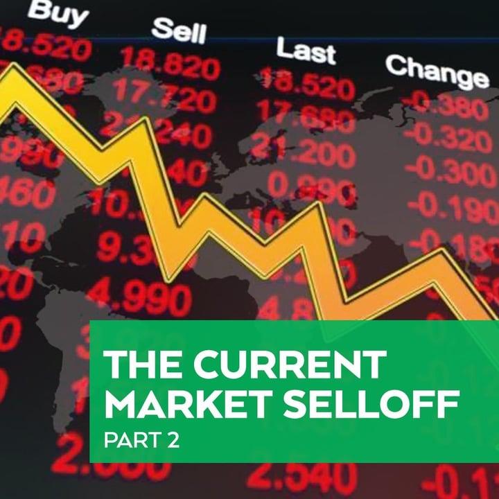 The Current Market Selloff Pt. 2