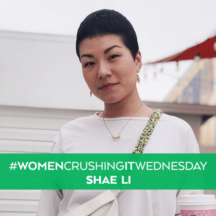 #WomenCrushingItWednesday-Shae Li