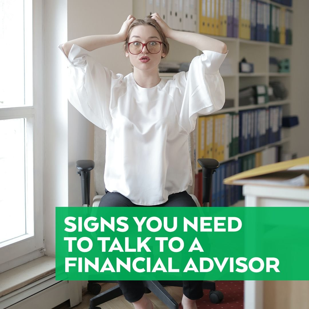 Signs You Need To Talk to An Advisor