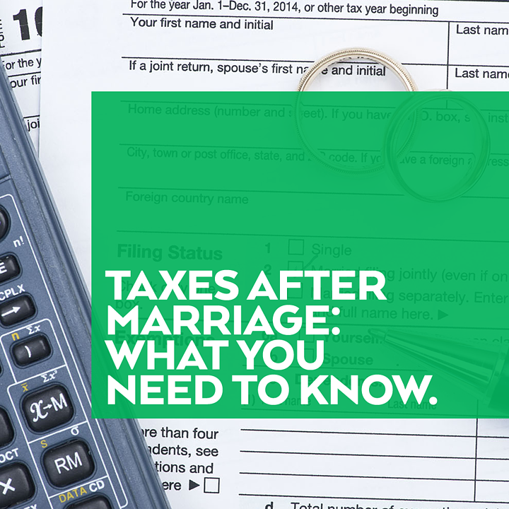 Taxes After Marriage: What You Need To Know
