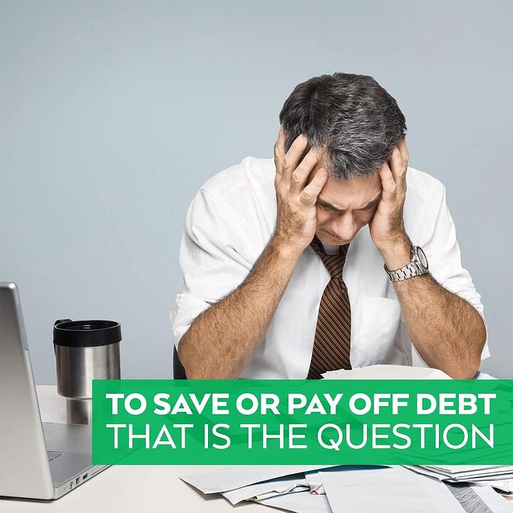To Save or Pay Off Debt? That Is the Question!