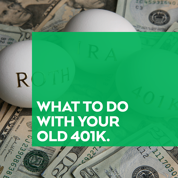 What to Do With Your Old 401k