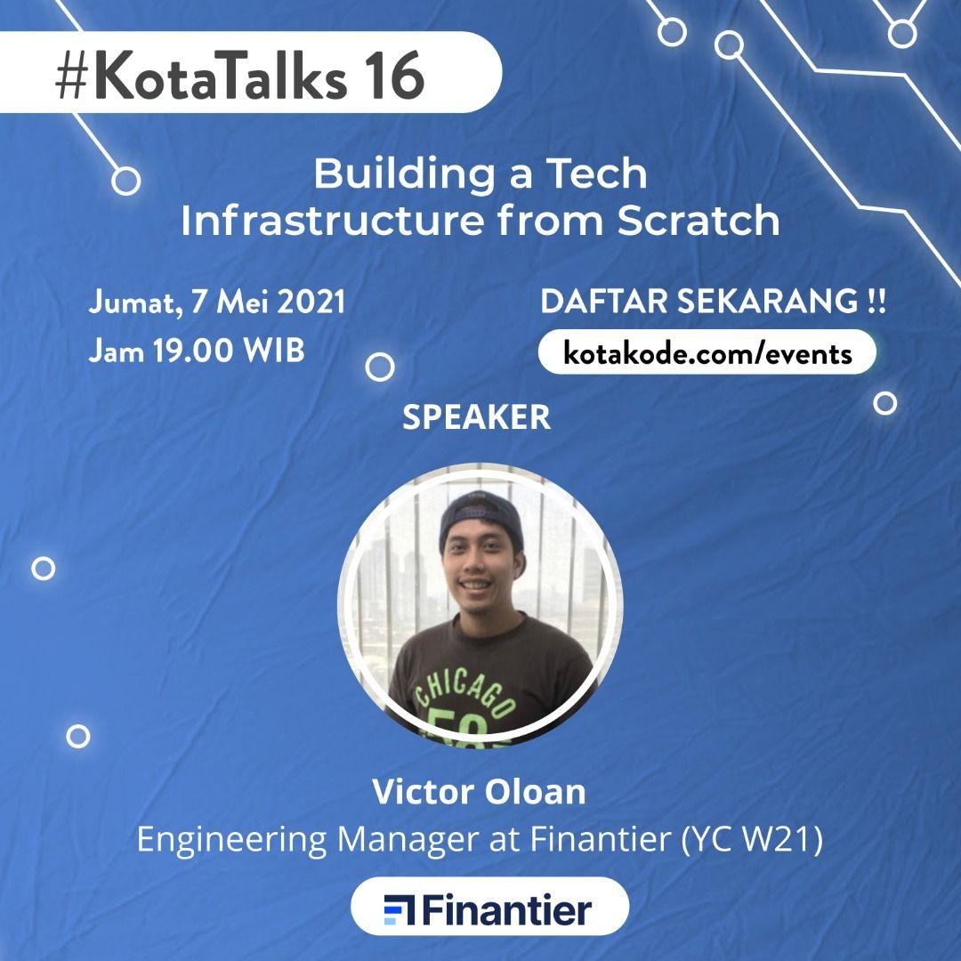 Kota Talks 16: Building a Tech Infrastructure from Scratch