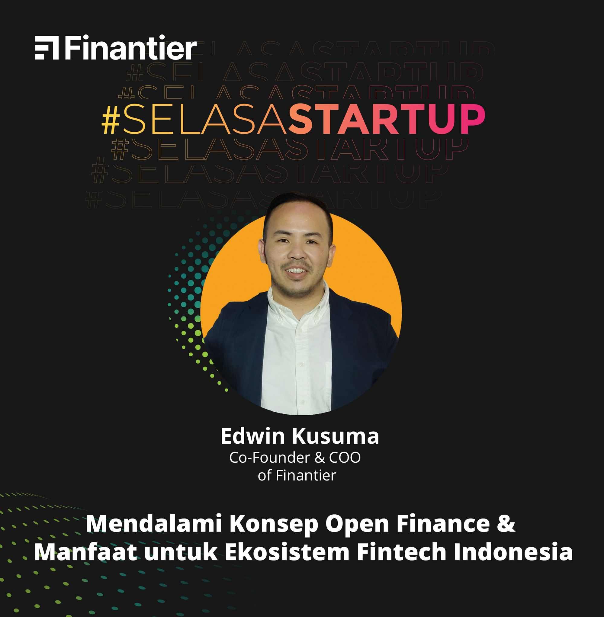 Selasa Startup: Mendalami Konsep Open Finance & Manfaat untuk Ekosistem Fintech Indonesia