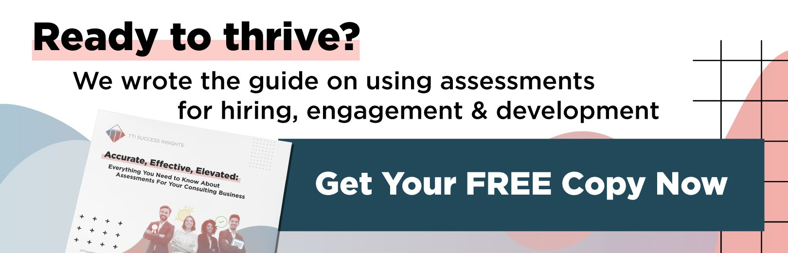 Ready to thrive? We wrote the guide on using assessments for hiring, engagement and development. Get Your FREE Copy Now