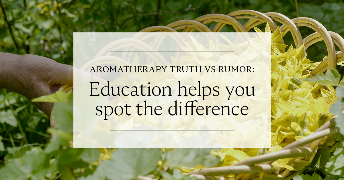 Aromatherapy truth vs rumor: education helps you spot the difference