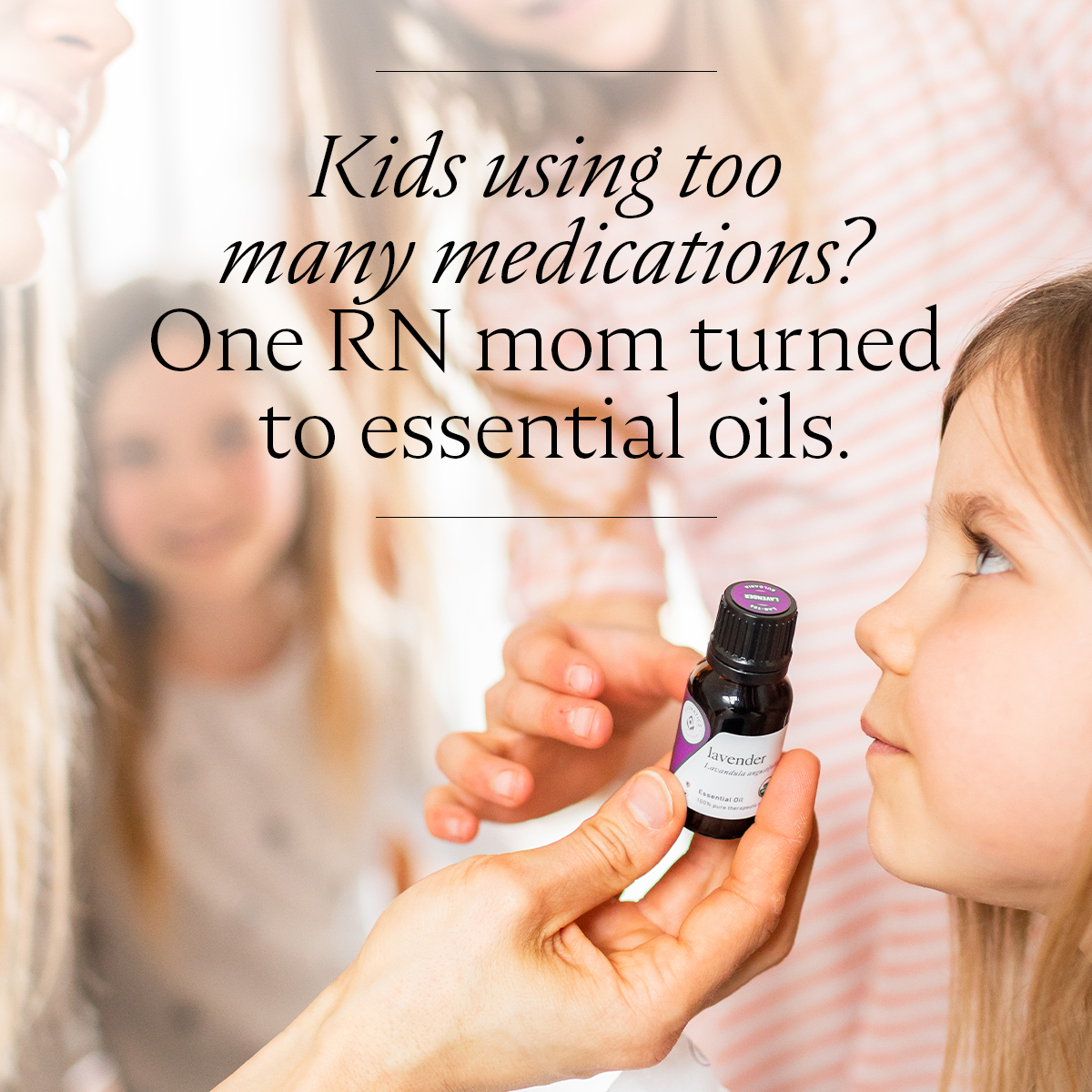 Kids using too many medications? One RN mom turned to essential oils.