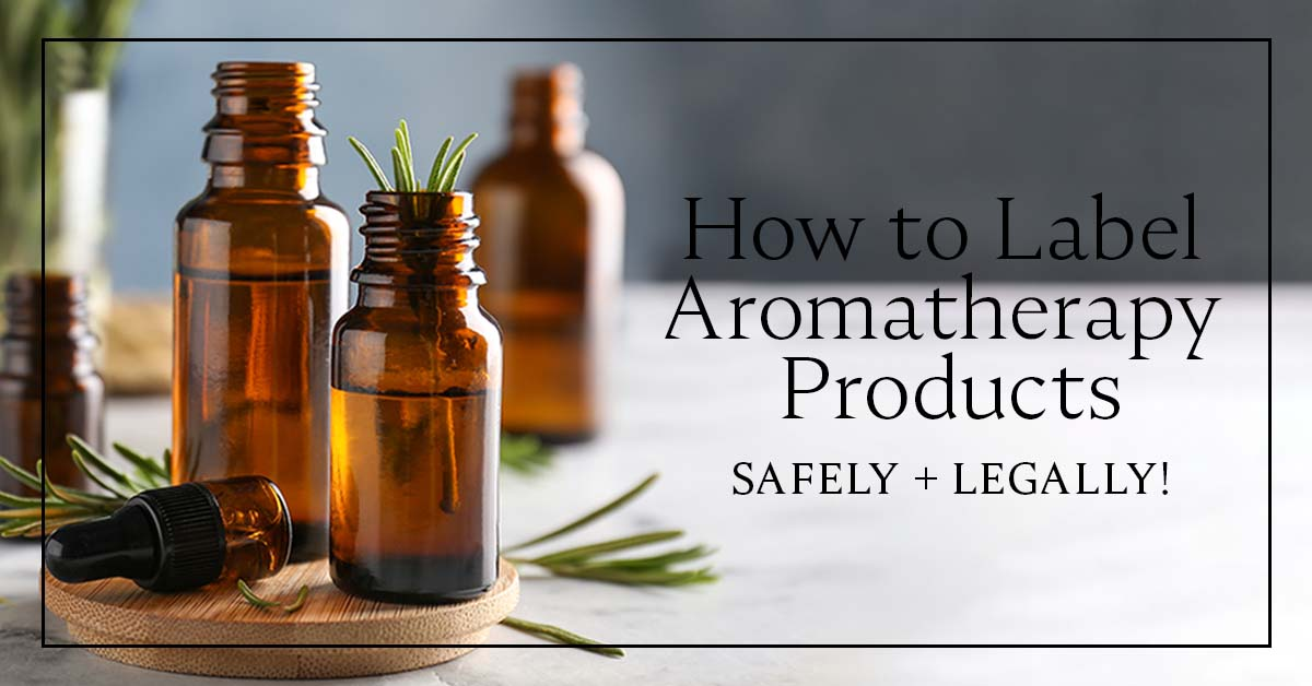 How to Label Aromatherapy Products (safely + legally!)