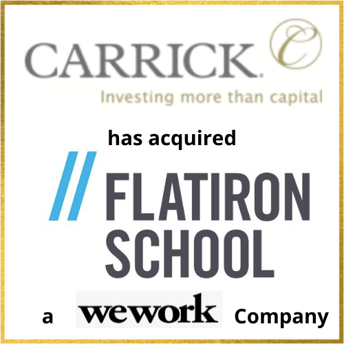 Carrick Capital Partners has acquired Flatiron School, a WeWork Company