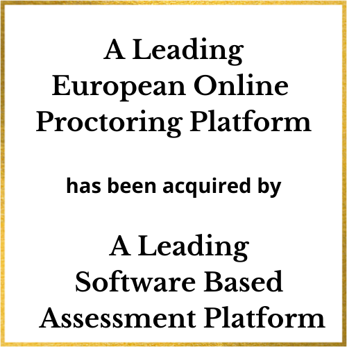 A Leading European Online Proctoring Platform has been acquired by A Leading Software Based Assessment Platform