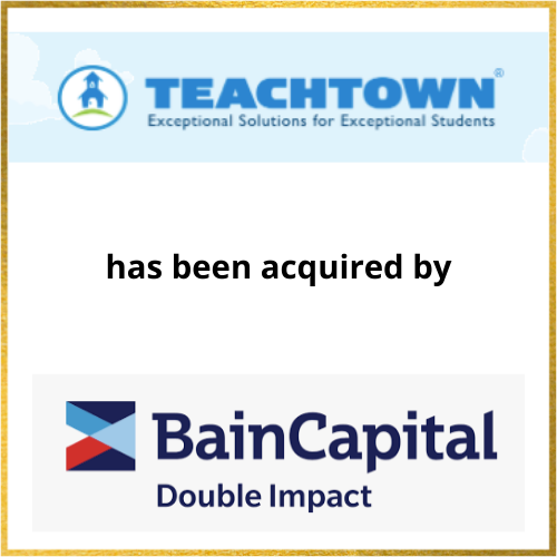 Teachtown has been acquired by Bain Capital Double Impact